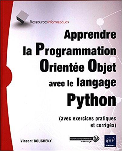 Apprendre la Programmation Orientée Objet avec le langage Python de Vincent BOUCHENY  51akf510