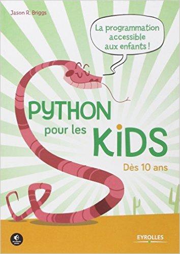 Python pour les kids : la programmation accessible aux enfants de Jason R Briggs  51kizg10