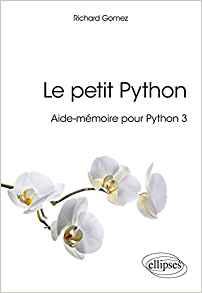 Le petit Python - Aide mémoire pour Python 3 de Richard GOMES Petitp10