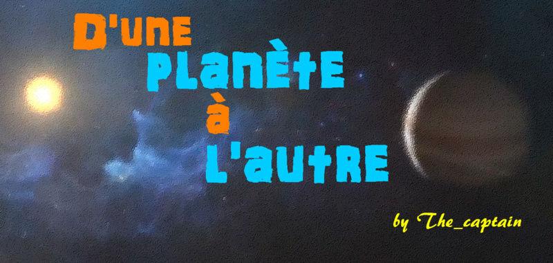 [En cours] D'une planète à l'autre (14+) - Page 2 Bogtra10