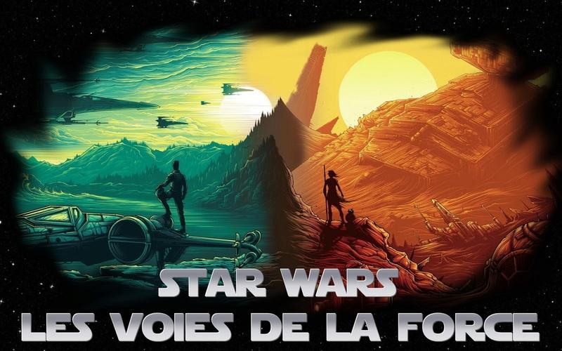 STAR WARS : les voies de la Force
