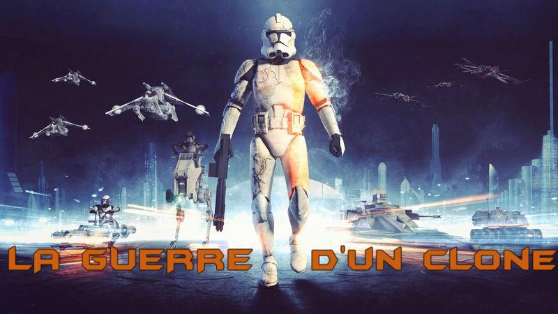 La Guerre d'un Clone  -  Forum