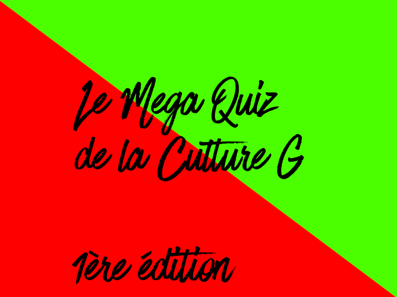 Le méga quiz de la culture G - [Ouvert] - Samedi 3/06 -> Dimanche 4/06 Legran10