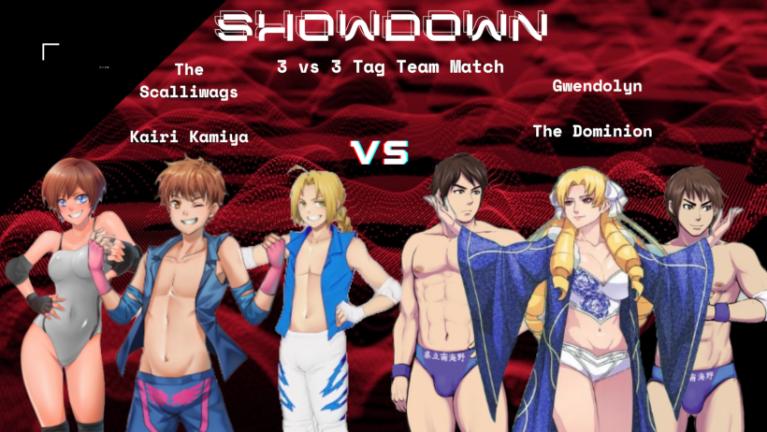 Showdown VI: Scalliwags/Kairi Kamiya vs Gwendolyn/Dominion: 3 vs 3 Tag Team Match 3v310