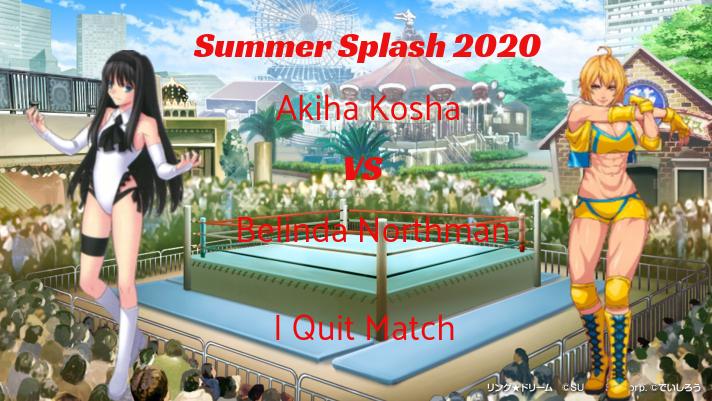 Summer Splash 2020: Akiha Kosha vs Belinda Northman: I Quit Match Downlo18