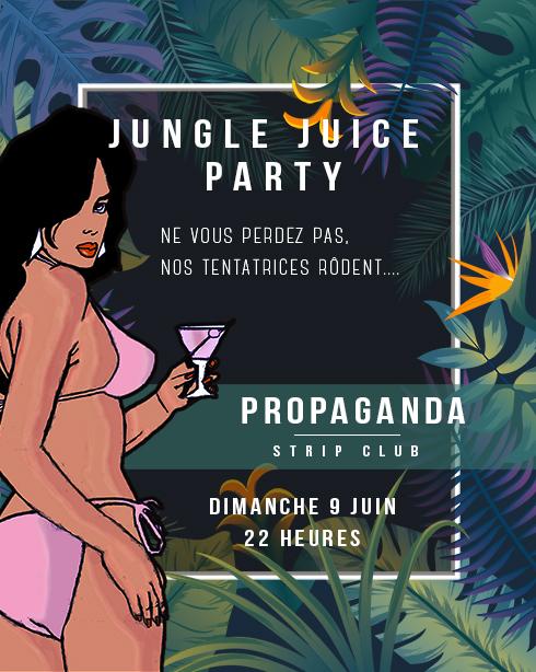 PROPAGANDA STRIP CLUB - JUIGLE JUICE PARTY - DIMANCHE 9 JUIN 22 HEURES Propag12