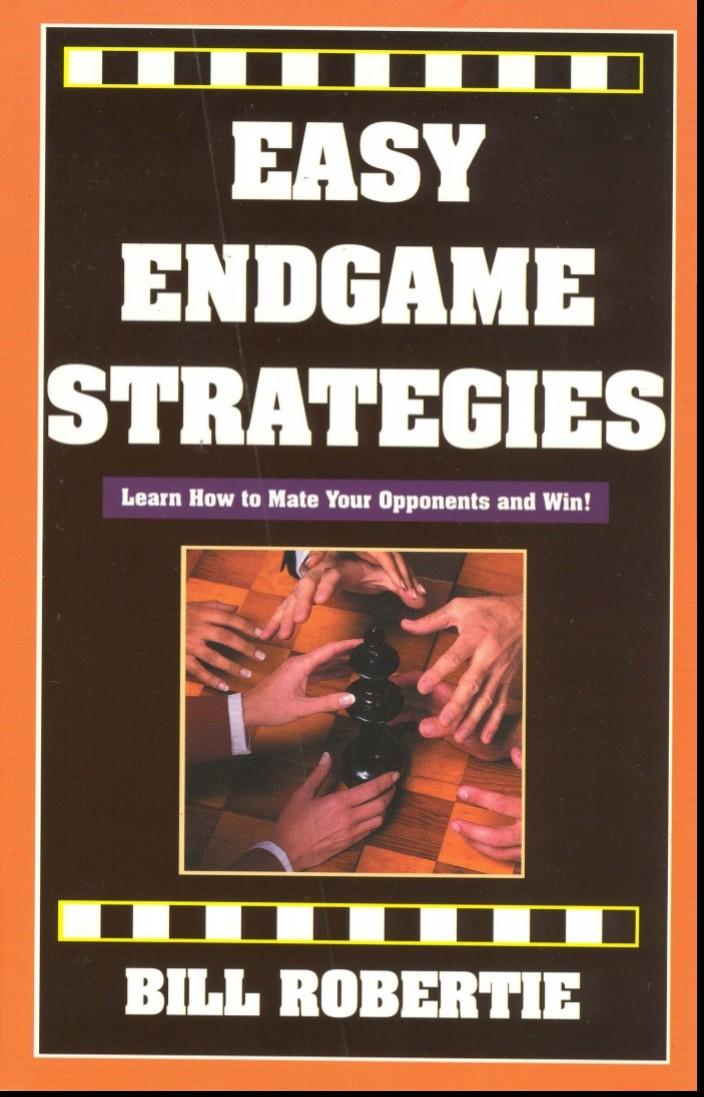 EASY ENDGAME STRATEGIES BY BILL ROBERTIE Screen11