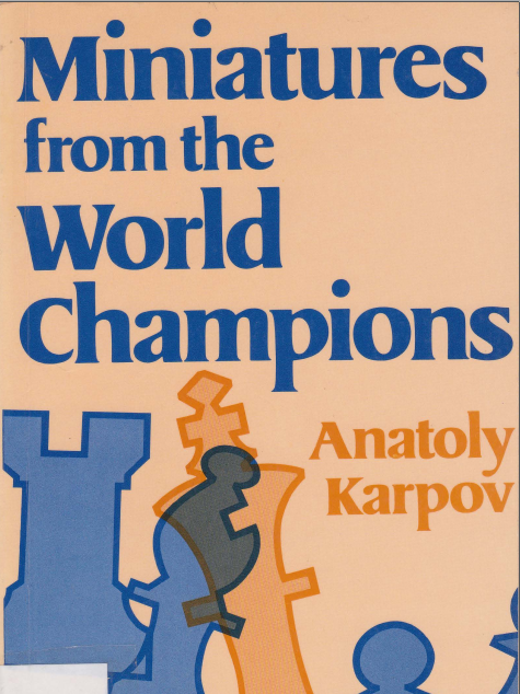 MINIATURES FROM THE WORLD CHAMPIONS BY ANATOLY KARPOV Screen15