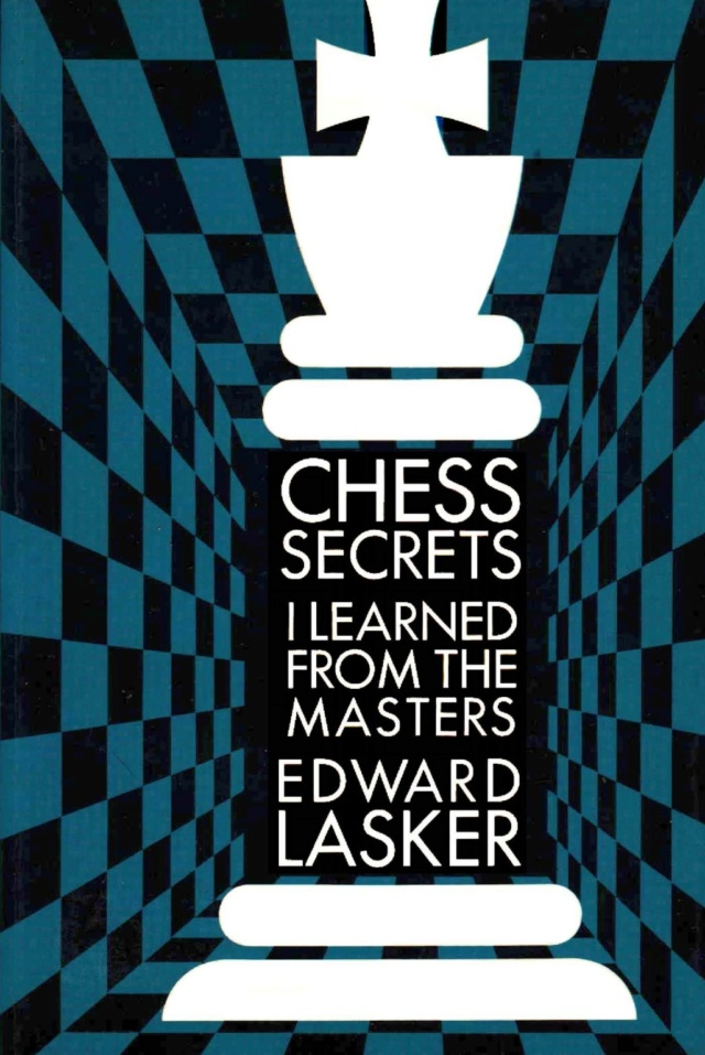 CHESS SECRETS I LEARNED FROM THE MASTERS - EDWARD LASKER Screen38