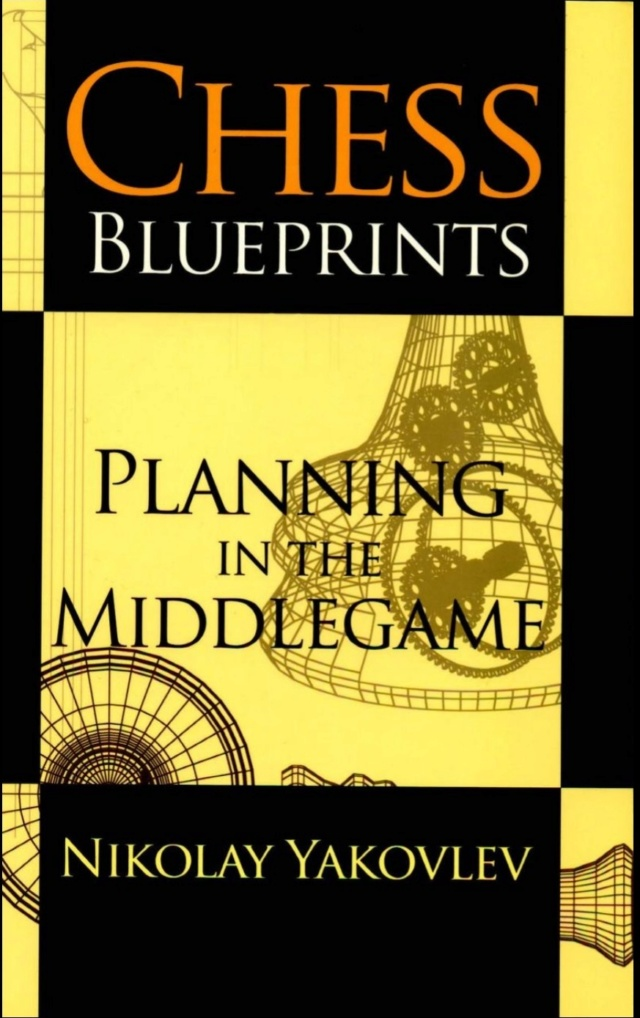 CHESS BLUEPRINTS - PLANNING IN THE MIDDLEGAME Screen60