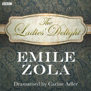 """The Ladies' Delight"" (adaptation audio de ""Au Bonheur des Dames"" par la BBC Radio 4 - 2010) 61xluq10"