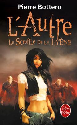 Bottero Pierre - Le souffle de la hyène - L'Autre T1 Hyyne10
