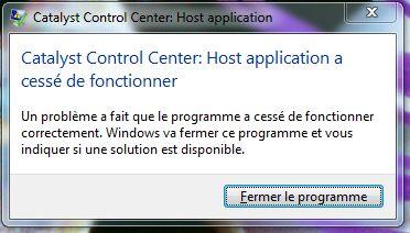 [résolu]Catalyst control center: Host a cessé de fonctionner Presse15