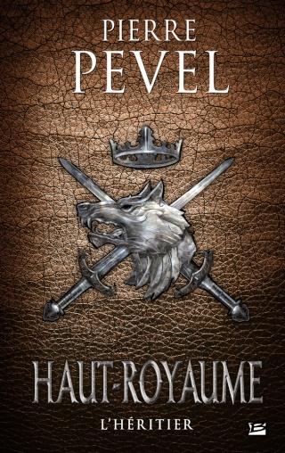 HAUT-ROYAUME (Tome 2) L'HÉRITIER de Pierre Pevel 1411-h10