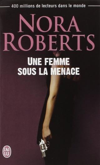 UNE FEMME SOUS LA MENACE de Nora Roberts 61osij10