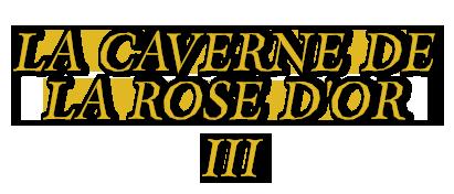La caverne de la rose d or Titlec12