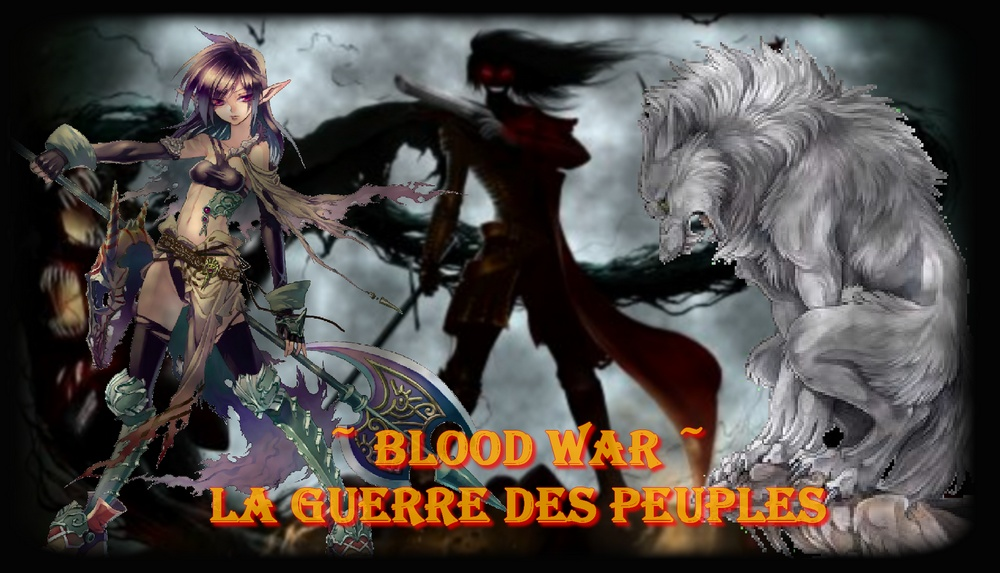 *~*Blood War*~*
