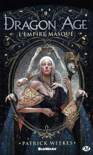 Dragon age (4): L'empire masqué de Patrick Weekes. 915g8z11