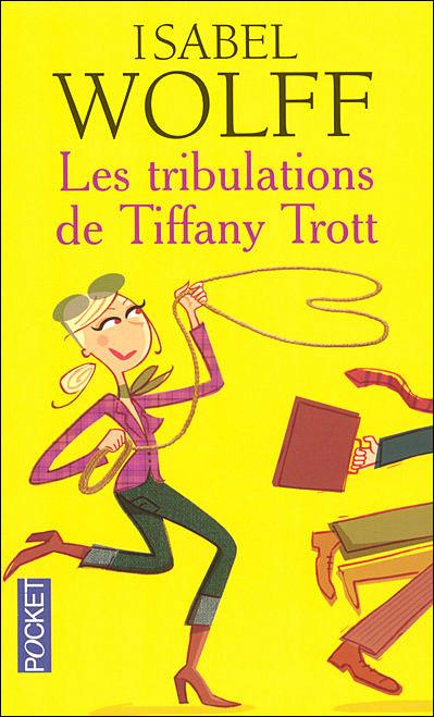 [Wolff, Isabel] Les tribulations de Tiffany Trott Les-tr10
