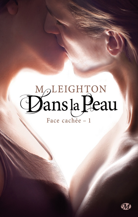 LEIGHTON M. - FACE CACHEE - Tome 1 : Dans la peau / Down to you 1401-f10