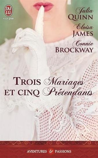 Tome 1 : Trois Mariages et Cinq Prétendants de Julia Quinn, Eloisa James et Connie Brockway 3_mari10