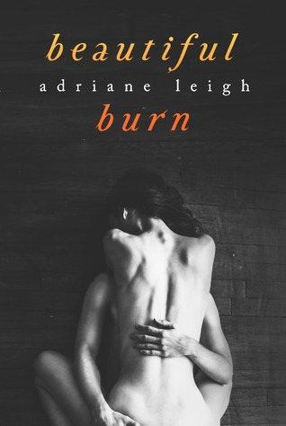 Beautiful Burn - Adrianna Leigh Beauti11