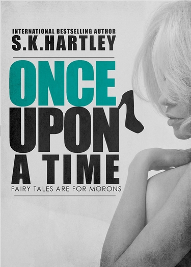 Fairy Tales Are For Morons - Tome 1 : Once Upon A Time de S.K. Hartley Fairy_10