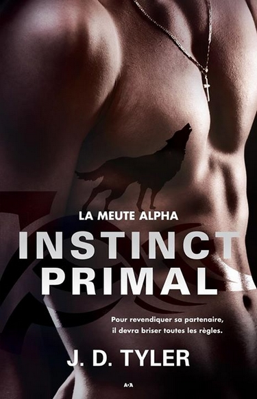 La Meute Alpha - Tome 1 : Instinct Primal de J. D. Tyler Instin10