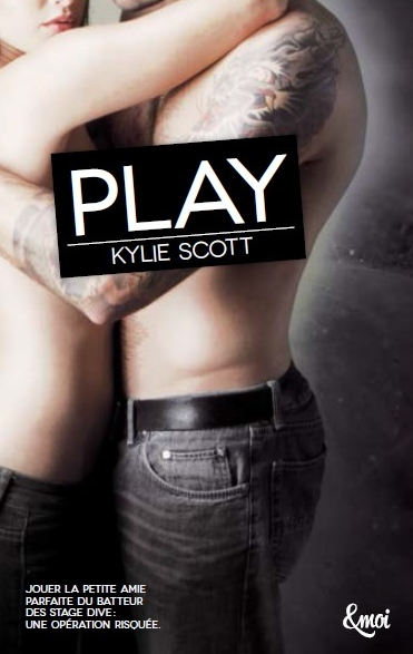 Stage dive - Stage Dive - Tome 2 : Play de Kylie Scott Kylie210