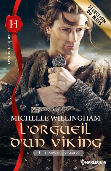Le temps des Vikings - Tome 1 : L'orgueil d'un Viking de Michelle Willingham Orguei10
