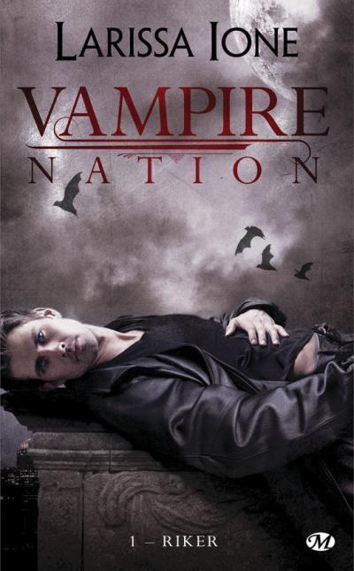 Vampires nation - Vampire Nation - Tome 1 : Riker de Larissa Ione Riker10