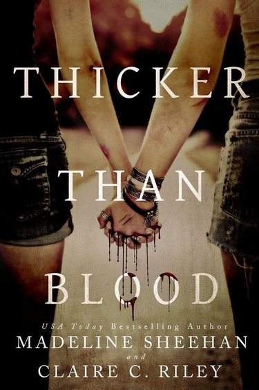 Thicker Than Blood de Madeline Sheehan et Claire C. Riley Thicke10