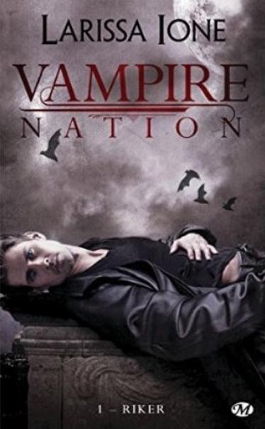 Vampires nation - Vampire Nation - Tome 1 : Riker de Larissa Ione Vampir10