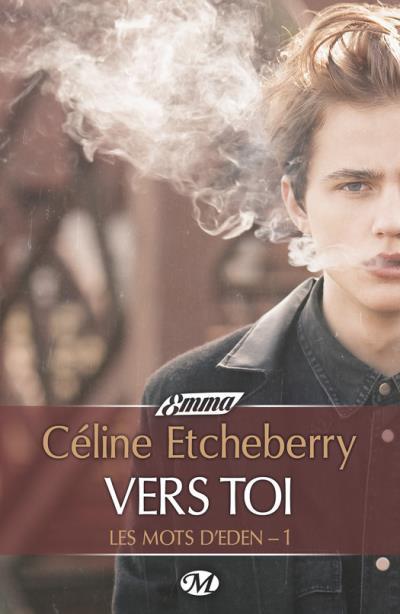 Les Mots d'Eden - Tome 1 : Vers toi de Céline Etcheberry Vers_t11