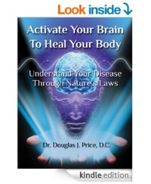 Activate Your Brain To Heal Your Body:  Understand Your Disease Through Nature's Laws Price10