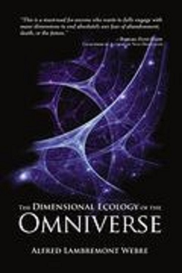 The Dimensional Ecology of the Omniverse by Alfred Lambremont Webre Save10