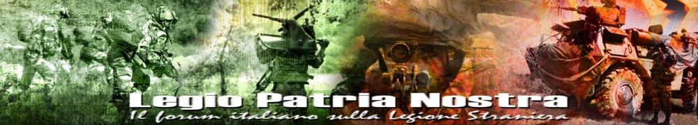 Legio Patria Nostra - Il forum italiano sulla Legione Straniera