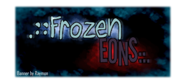 .::Frozen Eons::.