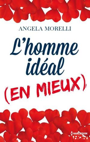 Les Parisiennes - Tome 1 : L'homme idéal... (en mieux) - Angela Morelli L_hi_e12