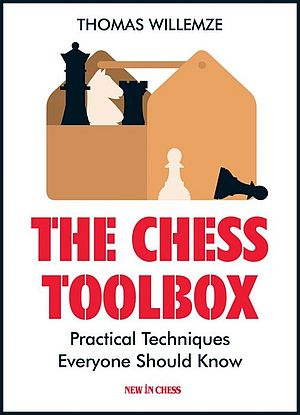 The Chess Toolbox: Practical Techniques Everyone Should Know - Thomas Willemze 15nk9310