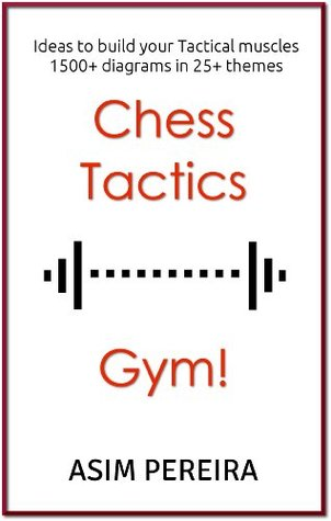 Chess Tactics Gym: Ideas to build your Tactical muscles 20885310