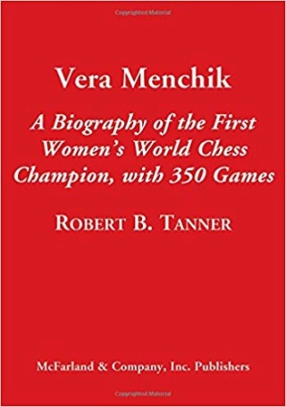 Vera Menchik A Biography of the First Women's World Chess Champion, with 350 Games 41rx3510