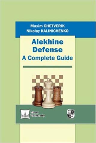 Alekhine Defense: A Complete Guide by Maxim Chetverik & Nikolay Kalinichenko 41wocn10