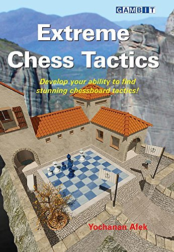 Extreme Chess Tactics by Afek Yochanan 61drnj10
