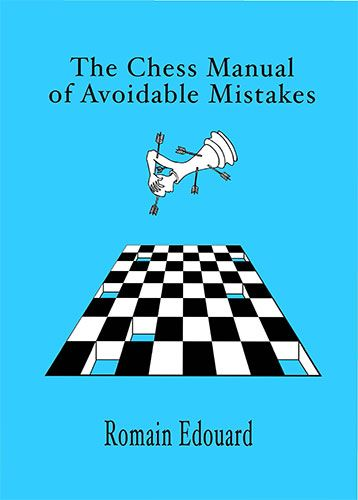 Romain Edouard_Chess Manual of Avoidable Mistakes Vol.1-2 749210