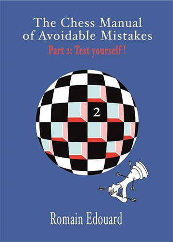 Romain Edouard_Chess Manual of Avoidable Mistakes Vol.1-2 756510