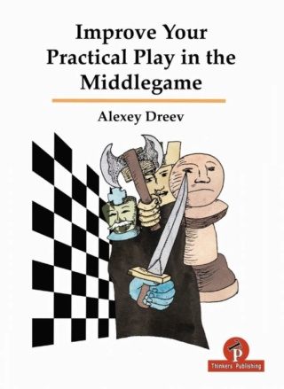 Improve Your Practical Play in the Middlegame Author Alexey Dreev 783910