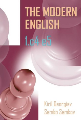 The Modern English 1.c4 e5 Authors Kiril Georgiev, Semko Semkov 787810