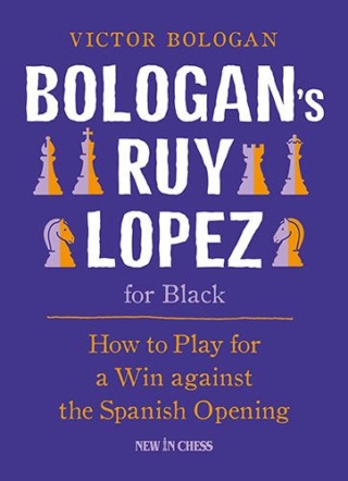 Bologan's Ruy Lopez for Black: How to Play for a Win against the Spanish Opening Author Victor Bologan 901610