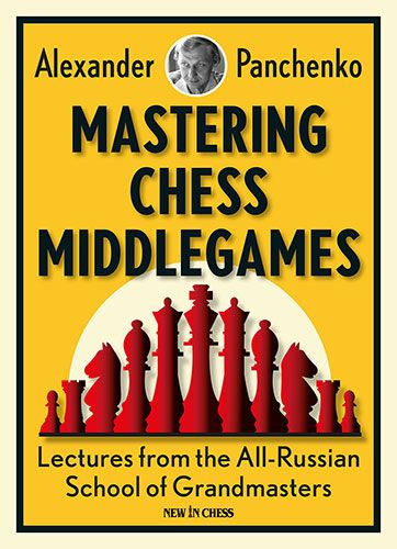 Mastering Chess Middlegames - GM Alexander Panchenko (Chessable) 901711